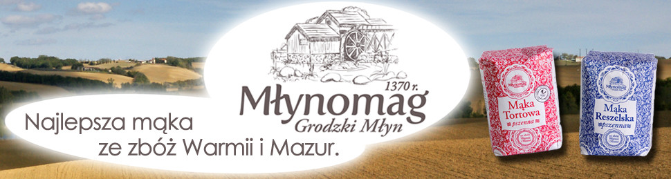 Młyn Młynomag - Grodzki Młyn. Najlepsza mąka ze zbóż Warmii i Mazury. Maka Tortowa, Mąka Reszelska pszenna.