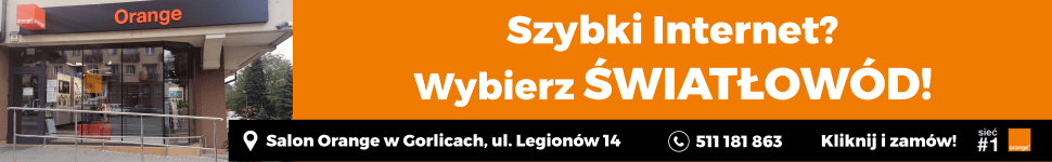 Szybki internet • Wybierz  ŚWIATŁOWÓD!  •  Zapraszamy! Salon ORANGE, GORLICE ul. Legionów 14